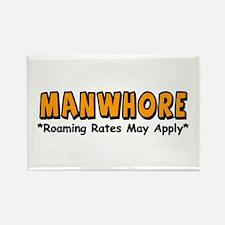 """MANWHORE: Roaming Rates May Apply"" Magnet"