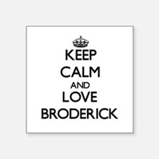 Keep calm and love Broderick Sticker