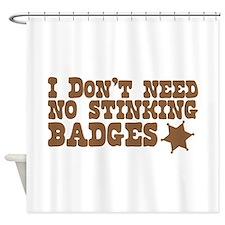 I dont need no stinking BADGES with sheriff badge