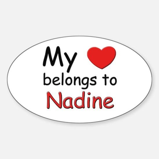 My heart belongs to nadine Oval Decal