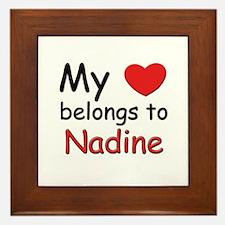 My heart belongs to nadine Framed Tile