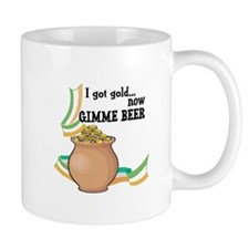 I got Gold, Now Gimme Beer Mug