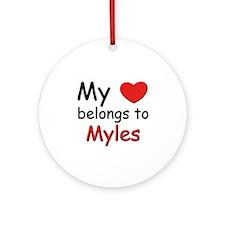 My heart belongs to myles Ornament (Round)