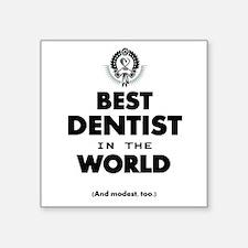 The Best in the World – Dentist Sticker