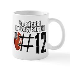be afraid of number 12 Mug