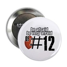 """be afraid of number 12 2.25"""" Button"""