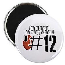 be afraid of number 12 Magnet