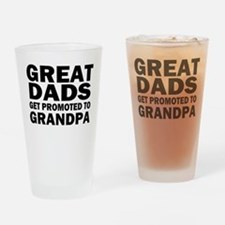 Great Dads Get Promoted Drinking Glass