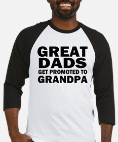 Great Dads Get Promoted Baseball Jersey