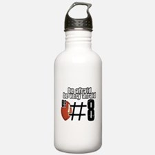 be afraid of number 8 Water Bottle