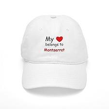 My heart belongs to montserrat Baseball Cap