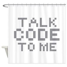 TALK CODE TO ME Shower Curtain