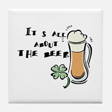 Its All About the (Irish) Beer Tile Coaster