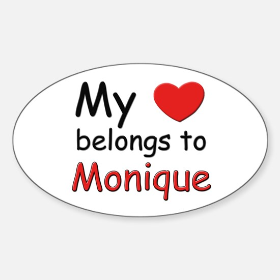 My heart belongs to monique Oval Decal