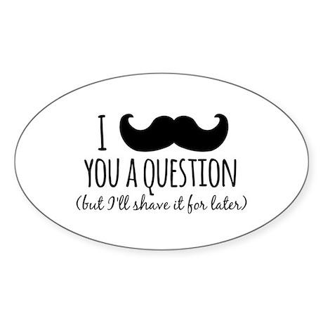 Mustache you a Question Sticker