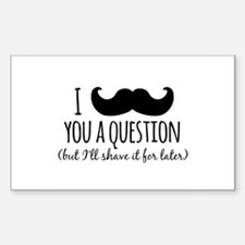 Mustache you a Question Decal