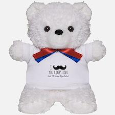 Mustache you a Question Teddy Bear