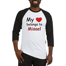 My heart belongs to misael Baseball Jersey