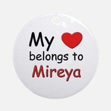 My heart belongs to mireya Ornament (Round)