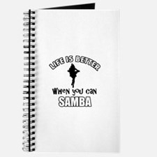 Life is better with a Samba dancer Journal