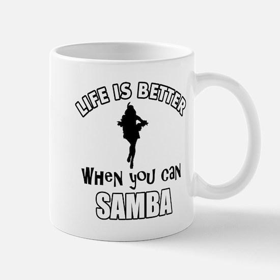 Life is better with a Samba dancer Mug