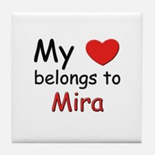My heart belongs to mira Tile Coaster