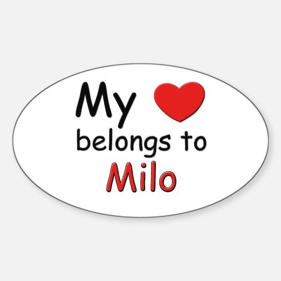 My heart belongs to milo Oval Decal