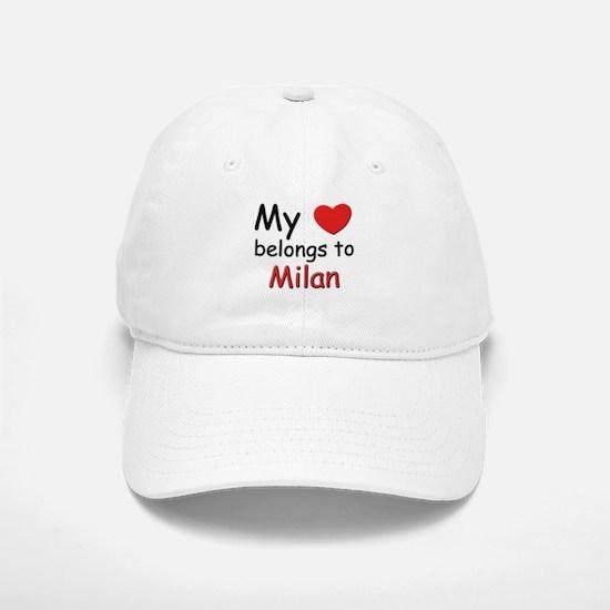 My heart belongs to milan Baseball Baseball Cap
