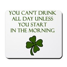 Drink all day Mousepad
