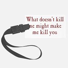 kill_me_btle1 Luggage Tag