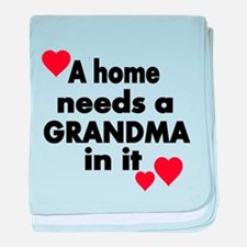 A home needs a Grandma in it baby blanket