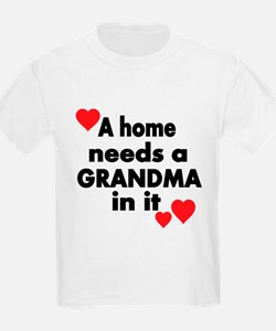 A home needs a Grandma in it T-Shirt
