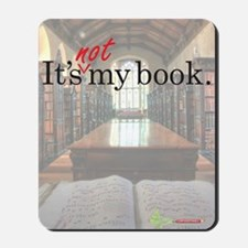 Its-Not-My-Book_16-20 Mousepad