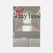 Its-Not-My-Book_16-20 Rectangle Magnet