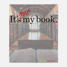 Its-Not-My-Book_16-20 Throw Blanket