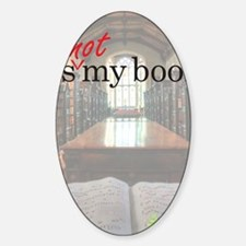 Its-Not-My-Book_16-20 Sticker (Oval)