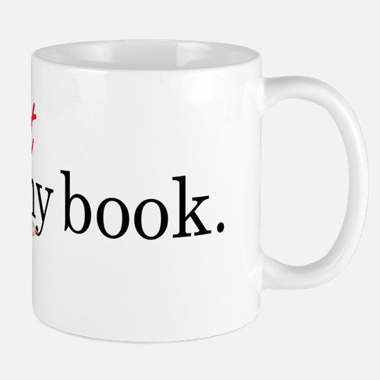 Its-Not-My-Book_bumpersticker Mug