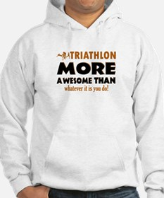 Triathlon is awesome designs Hoodie