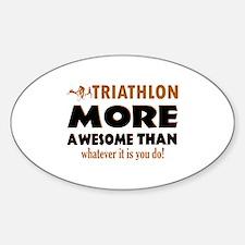 Triathlon is awesome designs Decal
