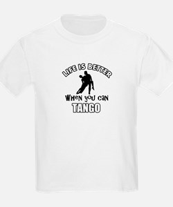 Life is better with a Tango dancer T-Shirt