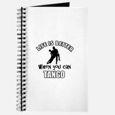 Life is better with a Tango dancer Journal