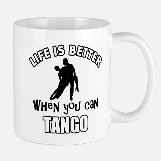 Life is better with a Tango dancer Mug