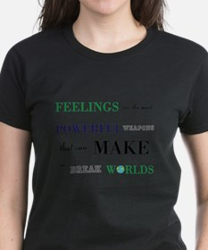 Feelings change worlds quote T-Shirt
