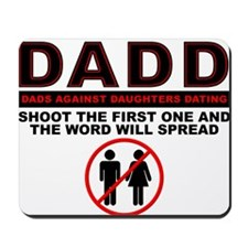 Dads Against Daughters Dating DADD Mousepad