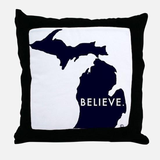 Believe in Michigan Throw Pillow