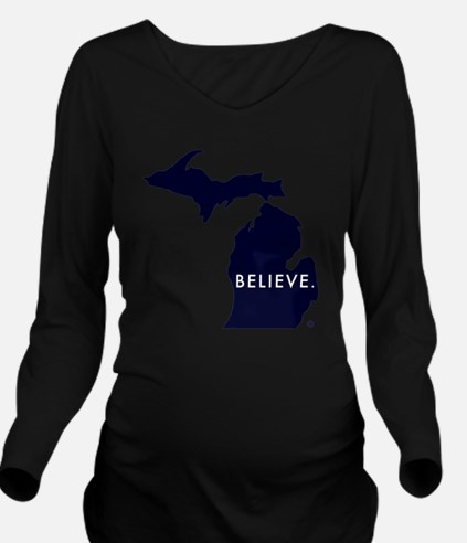Believe in Michigan Long Sleeve Maternity T-Shirt