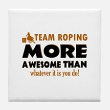 Team Roping is awesome designs Tile Coaster