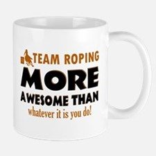 Team Roping is awesome designs Mug