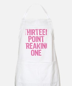 thirteen point freaking one Apron