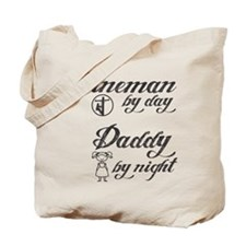 lineman by day daddy by night Tote Bag